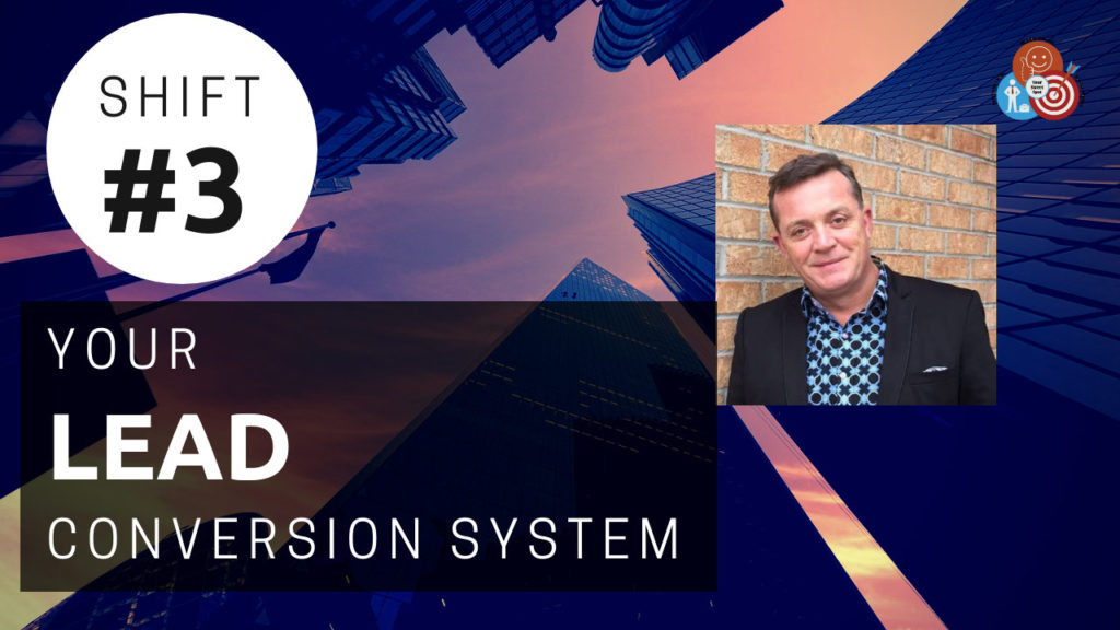 Shift #3 – Your Lead Conversion System with Glenn McQueenie
