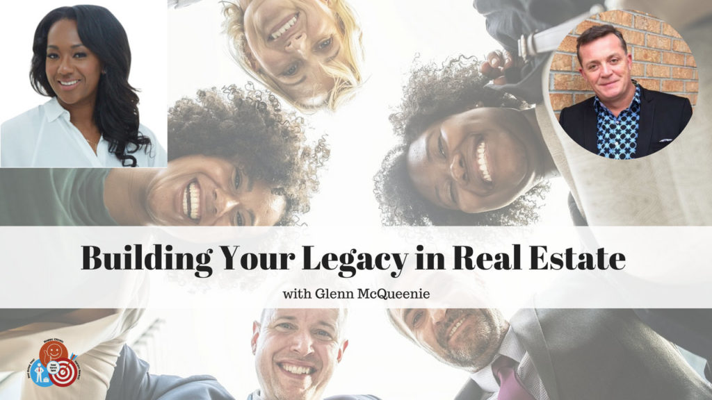 Building Your Legacy in Real Estate