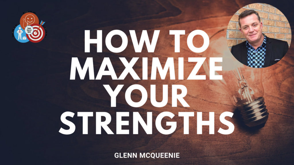How to Maximize Your Strengths
